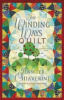 The Winding Ways Quilt: An Elm Creek Quilts Novel (The Elm Creek Quilts Book 12)