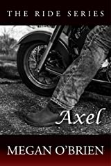 Axel (The Ride Series Book 3) Kindle Edition