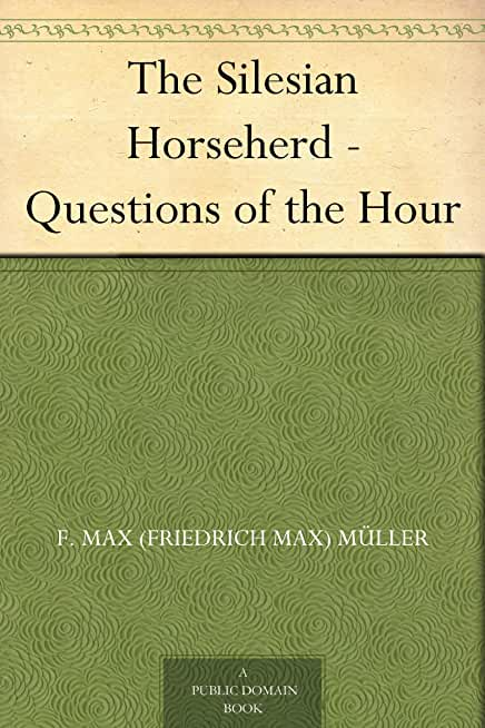 The Silesian Horseherd - Questions of the Hour (English Edition)
