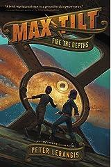 Max Tilt: Fire the Depths Kindle Edition