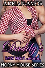 Daddy's THICK TABOO Collection (20 books from Horny House Series) (Horny House Collections Book 4)