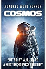 Cosmos: An Anthology of Dark Microfiction (Hundred Word Horror) Kindle Edition