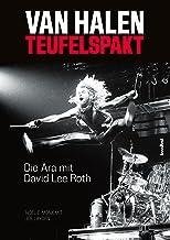 Van Halen: Teufelspakt - Die Ära mit David Lee Roth (German Edition)