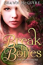 Break My Bones (The Wish Makers Book 2)