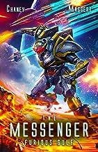 Furious Gulf: A Mecha Scifi Epic (The Messenger Book 12)