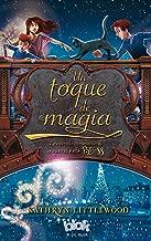 Un toque de magia / A Dash of Magic (La Pasteleria Bliss) (Spanish Edition)
