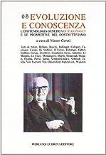 Evoluzione e conoscenza. L'epistemologia genetica di Jean Piaget e le prospettive del costruttivismo (Oikos)