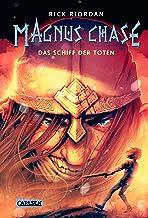 Magnus Chase 3: Das Schiff der Toten: Der dritte Band der Bestsellerserie aus der Welt der nordischen Mythen! Für Fantasy-...