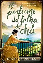 O perfume da folha de chá (Portuguese Edition)