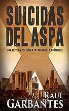 Suicidas del Aspa: Una novela policíaca de misterio y crímenes (Spanish Edition)