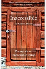 Inaccessible: Poetry about inaccessible things Kindle Edition