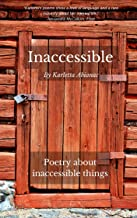 Inaccessible: Poetry about inaccessible things