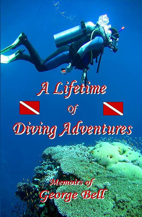 開発宗教的な振る舞うA Lifetime of  Diving Adventures (English Edition)