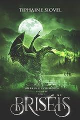 Briséïs: Tome 3, Ombres et chimères - La Chute (éd. Fantasy) Format Kindle