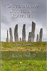 Outlandish Scotland Journey: eBook Part 7 (English Edition) Kindle Ausgabe