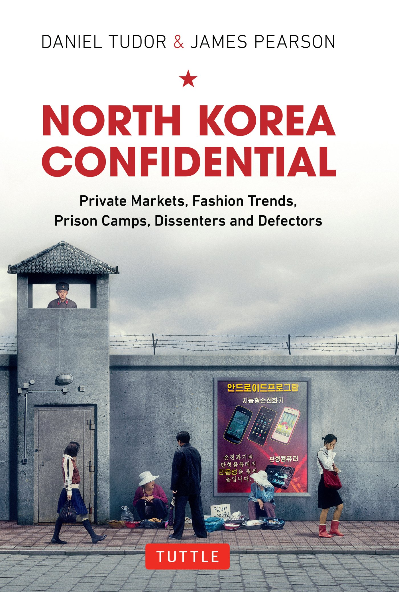 Image OfNorth Korea Confidential: Private Markets, Fashion Trends, Prison Camps, Dissenters And Defectors