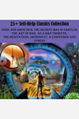 25+ Self-Help Classics Collection: Think and Grow Rich, The Richest Man in Babylon, The Art of War, As a Man Thinketh, The Meditations, Orthodoxy, A Confession and Others Audible Audiobook