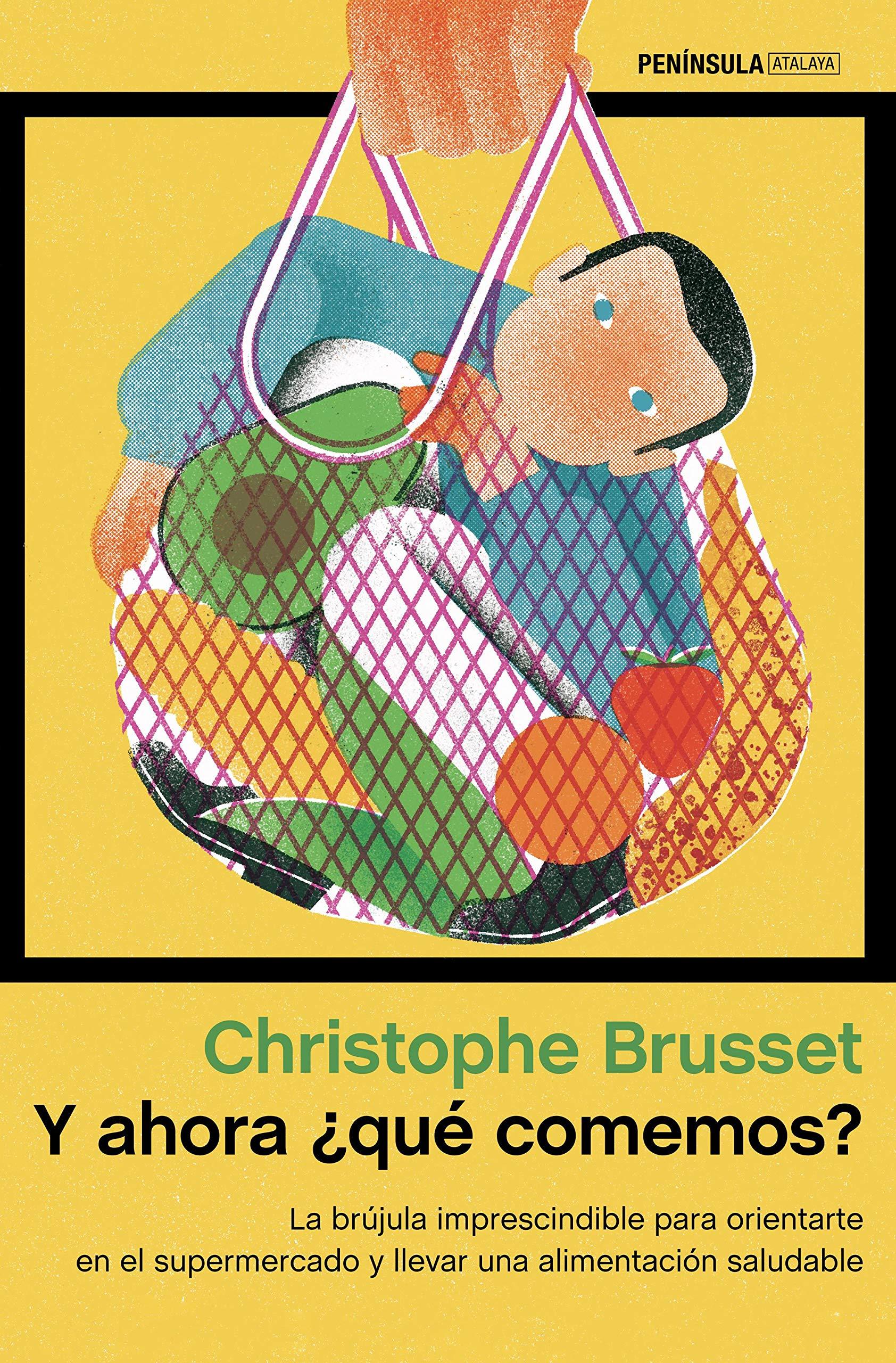 Y ahora ¿qué comemos?: La brújula imprescindible para orientarte en el supermercado y llevar una alimentación saludable (Spanish Edition)