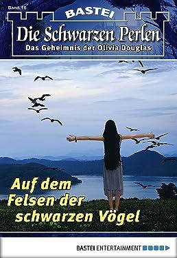Die Schwarzen Perlen - Folge 16: Auf dem Felsen der schwarzen Vögel (German Edition)