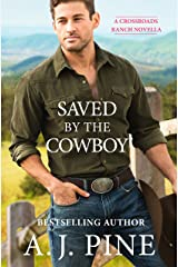 Saved by the Cowboy (Crossroads Ranch Book 2) Kindle Edition