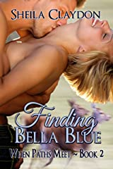 Finding Bella Blue (When Paths Meet Book 2) Kindle Edition