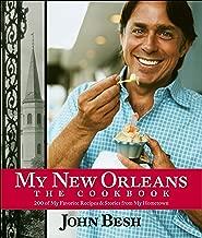 My New Orleans: The Cookbook (Volume 1) (John Besh)