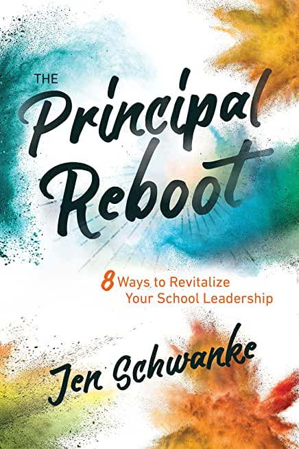 The Principal Reboot: 8 Ways to Revitalize Your School Leadership (English Edition)