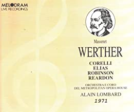 Massenet: Werther (New York 1971) with Bonus Historical Tracks From La Boheme (New York 1965) with Cleva, Tebaldi & Corelli