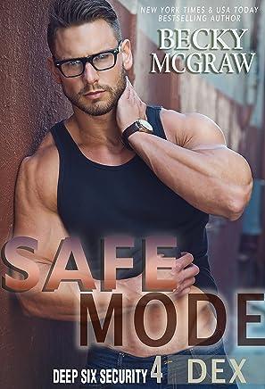 Safe Mode: Deep Six Security Series Book 4