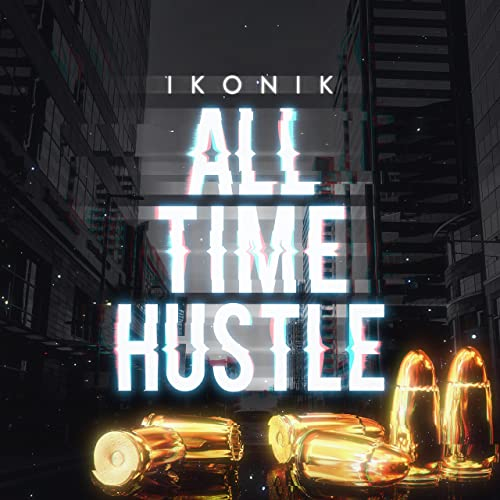 b8f08319008bd All Time Hustle [Explicit] by Ikonik on Amazon Music - Amazon.com