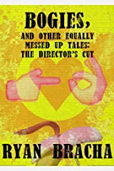 Bogies, and other equally messed up tales: The Director's Cut Kindle Edition