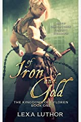 Of Iron and Gold: An F/F Omegaverse Fantasy Romance (The Kingdoms Of Gyldren Book 1) Kindle Edition