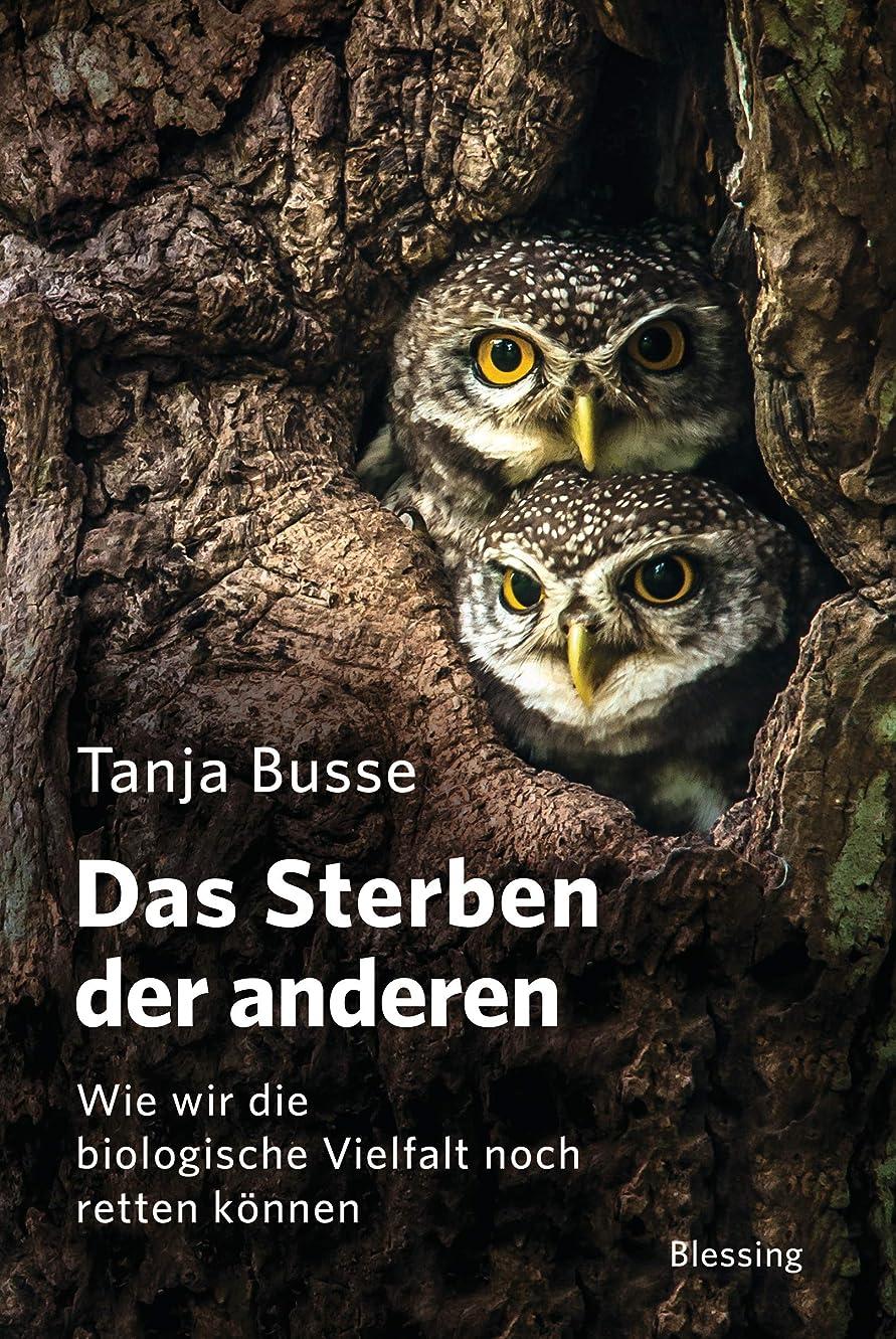 サルベージ輸送アフリカDas Sterben der anderen: Wie wir die biologische Vielfalt noch retten k?nnen (German Edition)