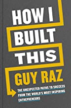 Best How I Built This: The Unexpected Paths to Success from the World's Most Inspiring Entrepreneurs Review