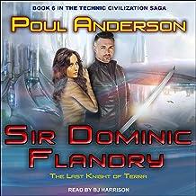 Sir Dominic Flandry: The Last Knight of Terra Technic Civilization Series, Book 6