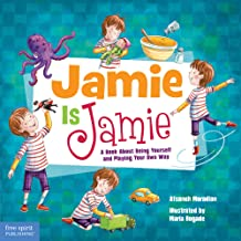 Jamie Is Jamie: A Book About Being Yourself and Playing Your Way