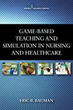 Game-Based Teaching and Simulation in Nursing and Health Care