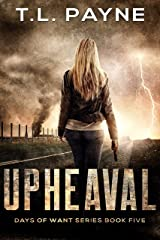 Upheaval: A Post Apocalyptic EMP Survival Thriller (Days of Want Book 5) Kindle Edition