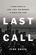 Last Call: A True Story of Love, Lust, and Murder in Queer New York