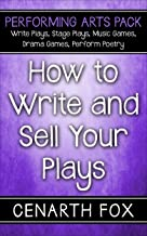 How to Write and Sell Your Plays (Performing Arts Pack)