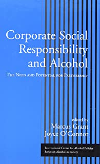 Corporate Social Responsibility and Alcohol: The Need and Potential for Partnership