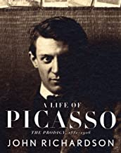 A Life of Picasso: The Prodigy: 1881-1906