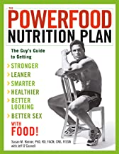The Powerfood Nutrition Plan: The Guy's Guide to Getting Stronger, Leaner, Smarter, Healthier, Better Looking, Better Sex--with Food!