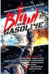 Blood and Gasoline: High-Octane, High-Velocity Action Kindle Edition