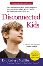 Disconnected Kids: The Groundbreaking Brain Balance Program for Children with Autism, ADHD, Dyslexia, and Other Neurological Disorders (The Disconnected Kids Series) PDF