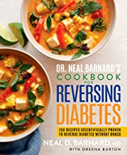 Dr. Neal Barnard's Cookbook for Reversing Diabetes: 150 Recipes Scientifically Proven to Reverse Diabetes Without Drugs PDF