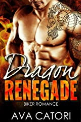 Dragon Renegade: Bad Boy Biker Romance Kindle Edition