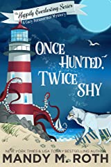 Once Hunted, Twice Shy: A Cozy Paranormal Mystery (The Happily Everlasting Series Book 2) Kindle Edition