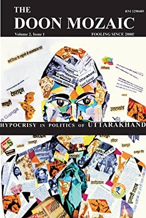 Hypocrisy in Politics of Uttarakhand: The Doon Mozaic (Volume 2  Book 1) (English Edition)