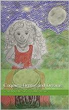 Coquies, Drums and Dreams: Coquíes, Drums and Dreams